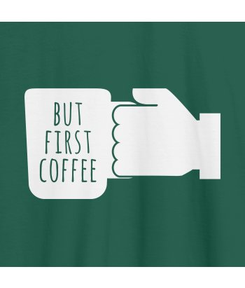 T-Shirt First Coffee