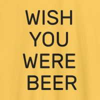 Camiseta mensaje Wish you were beer