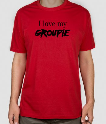 T-shirt I Love My Groupie
