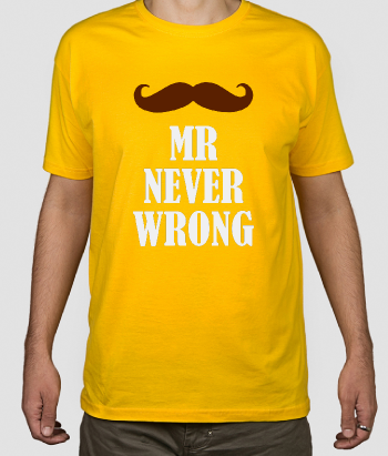 T-shirt Mr never wrong