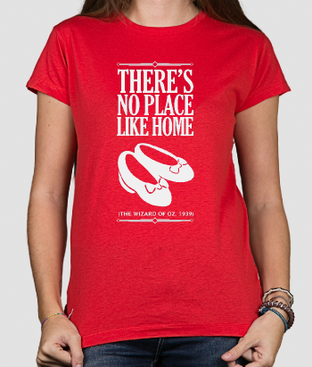 There's No Place Like Home Wizard of Oz Shirt