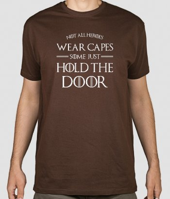 T-shirt Heroes hold the Door