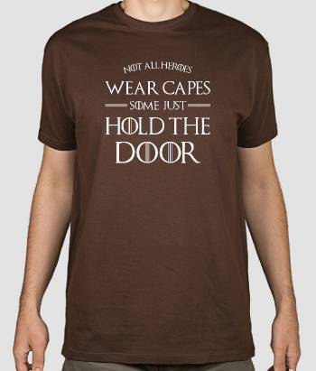 Camiseta series Heroes hold the door