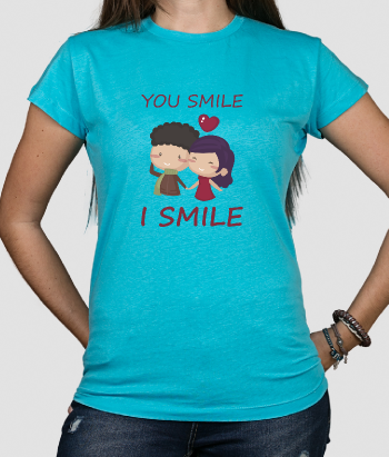 T shirt romantica You smile I smile