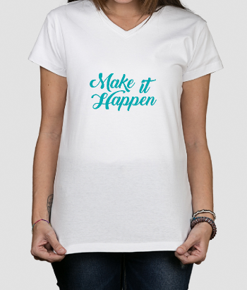 Camiseta con mensaje Make it happen