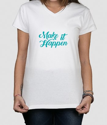 T-shirt tekst Make it Happen