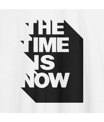 T-shirt tekst The Time is Now
