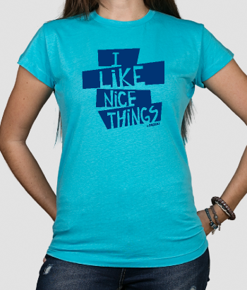 T-shirt tekst I like nice things