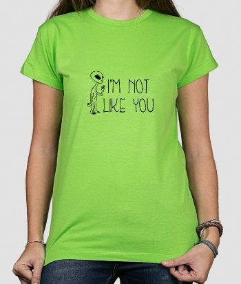T-shirt Alien not like you