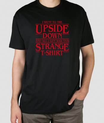 Camiseta I Went to the Upside Down