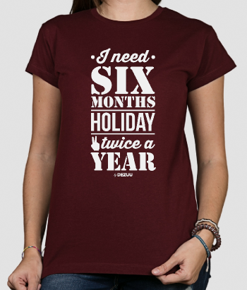 Camiseta six months a year