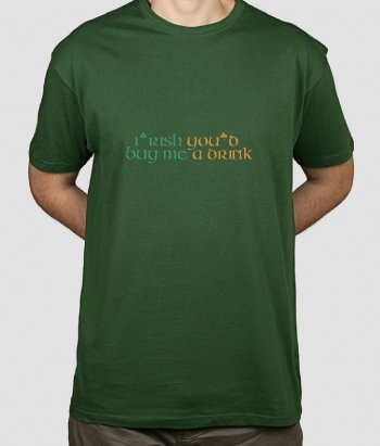 T-shirt tekst Irish buy me a drink