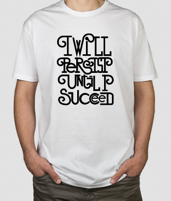 T-shirt Tekst Persist Until Succeed