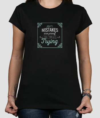 Mistakes are Proof Slogan T-Shirt