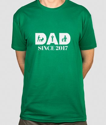T-shirt dad since 2017