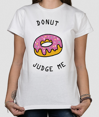 T-shirt donut judge me