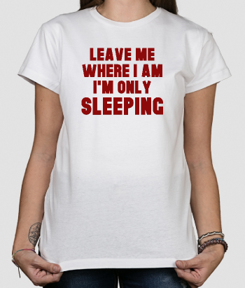 T-shirt Tekst I´m only sleeping