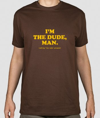 T-shirt cinema I'm the dude