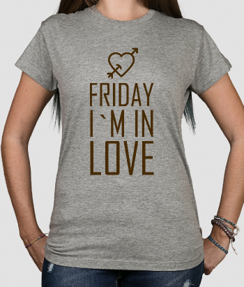 T-shirt scritta Friday I'm in love