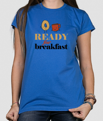T-shirt divertente ready for breakfast