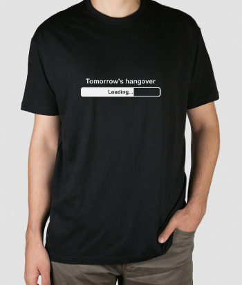 T-shirt tomorrow hangover