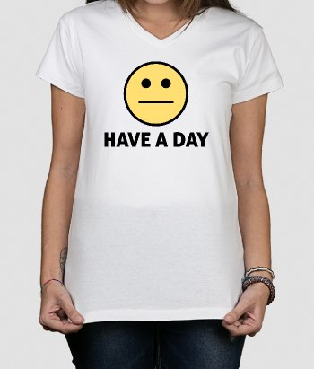 T-shirt rigolo Have a Day