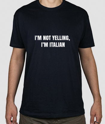 Tshirt Not Yellin Italian