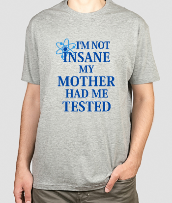 T-shirt com Frase I'm Not Insane