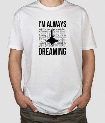 T-shirt always dreaming