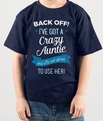 I've Got a Crazy Auntie T-Shirt