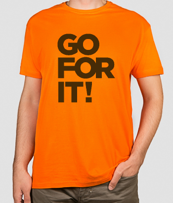 T-shirt tekst Go For It!