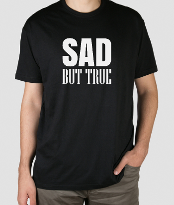T shirt con scritta Sad but true