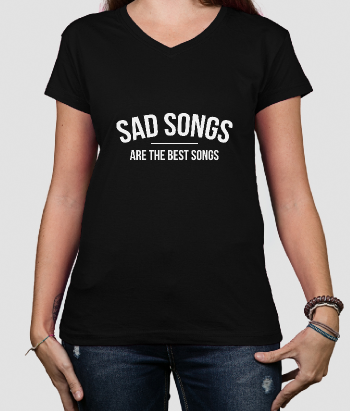 T-shirt muziek Sad Songs Best Songs