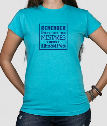 T-shirt message no mistakes