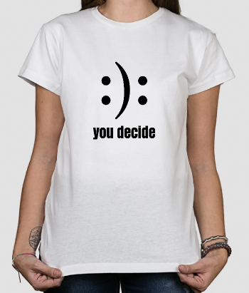 T shirt con scritta You decide