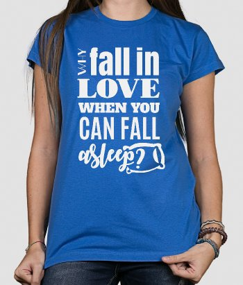 T-shirt message Fall asleep