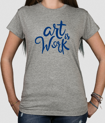 T-shirt tekst Art is Work
