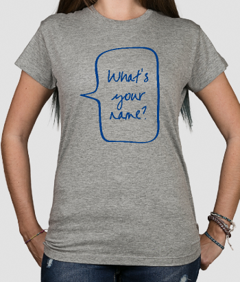 T-shirt tekst whats your name