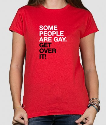 T-Shirt Some people are gay