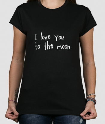 T-shirt I love to the moon