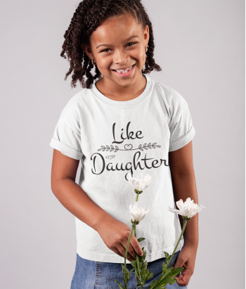 Camiseta Original Like a Daughter